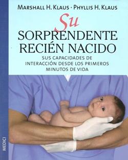 Su sorprendente recién nacido. Sus capacidades de interacción desde los primeros minutos de vida.