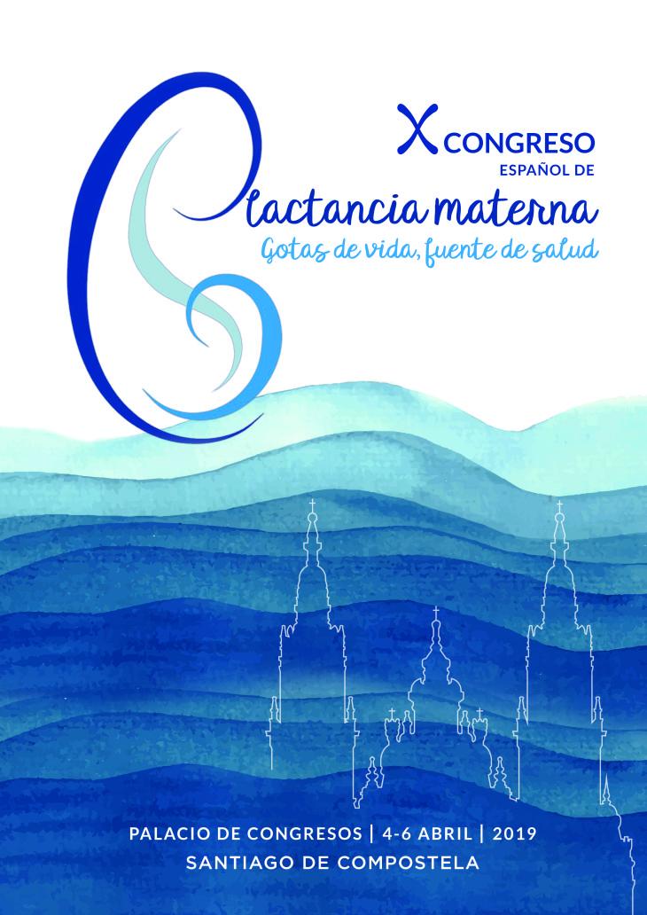 X Congreso Español de Lactancia Materna – Santiago de Compostela del 4 al 6 de abril 2019