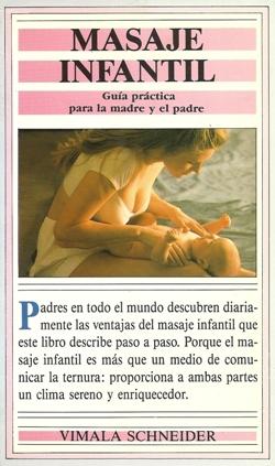 Masaje infanil. Guía práctica pare la madre y el padre.
