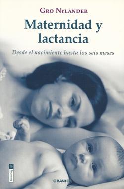 Maternidad y lactancia. Desde el naciniento hasta los seis meses