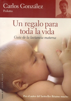 Un regalo para toda la vida. Guía de la lactancia materna